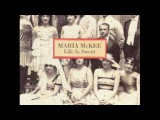 Maria McKee - Life is Sweet Audio Only