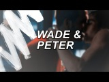 wade &amp peter  want me too