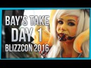 Bay's Take BlizzCon 2016 Day 1 ft MFPallytime Cosplay More