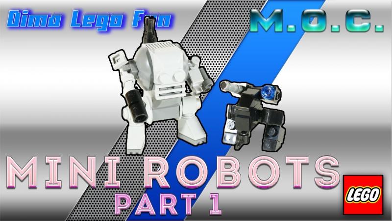 Mini Robots Lego MOC Instruction part 1 Мини роботы Лего самоделка часть 1