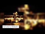 OUTLAST 2 Trailer (Horreur - 2016)