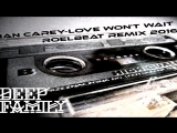 Ian Carey - Love Wont Wait (RoelBeat Remix)