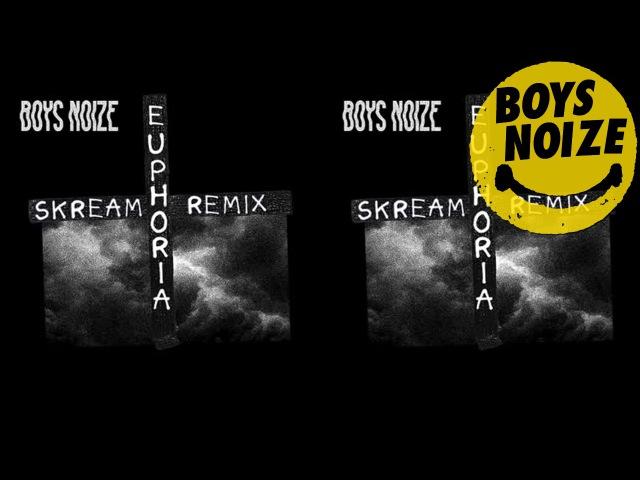 Boys Noize Euphoria feat Remy Banks Skream Remix