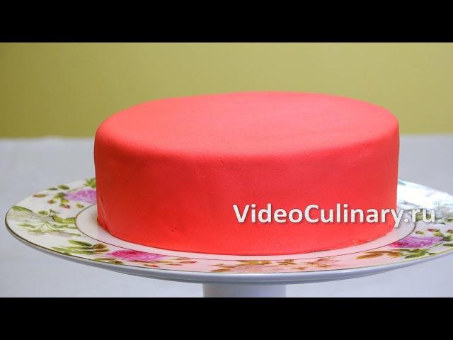 Красивые рецепты тортов из мастики своими руками