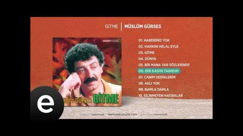 Bir Kadın Tanıdım (Müslüm Gürses) Official Audio birkadıntanıdım müslümgürses - Esen Müzik