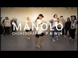 MANOLO - Trip Lee(ft.Lecrae) Choreography . P.K WIN