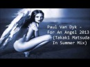 Paul Van Dyk - For An Angel 2013 (Takaki Matsuda In Summer Mix)