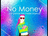 No Money (Galantis) Just Dance fan made Mashup