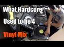 DJ Cotts - What Hardcore Used To Be 4 (Vinyl Mix)