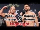 Robbie Lawler vs Carlos Condit робби Лоулер vs Карлос Кондит UFC 195 HighLight