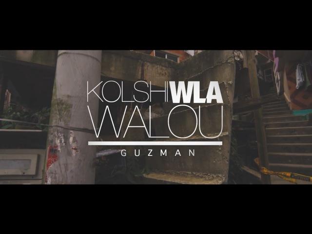 GUZMAN - KOLCHI WLA WALOU