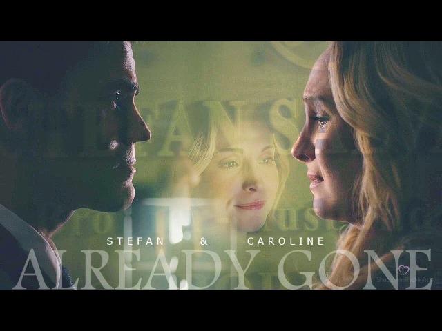 Stefan Caroline || Already Gone(8х16)