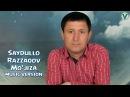 Saydullo Razzaqov - Mo'jiza   Сайдулло Раззаков - Мужиза