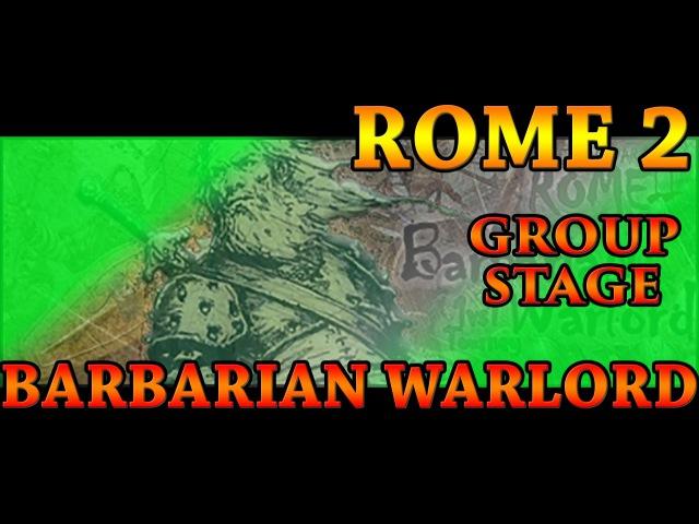 Total War - Rome 2 - Barbarian Warlord - Group stage 9 - Iraklis/Greek vs Patronus/VM