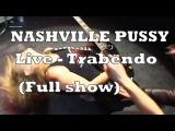 Nashville Pussy - Keep on Fuckin' in Paris (Full Concert) - Live Trabendo Paris