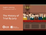 Learn English Listening | Pre Intermediate - Lesson 14. The History of Trial By Jury