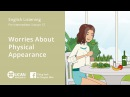 Learn English Listening | Pre Intermediate - Lesson 12. Worries About Physical Appearance