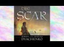 The Scar Audiobook | Sergey Dyachenko, Marina Dyachenko, Elinor Huntington (translator)