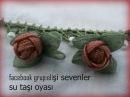 SUTAŞI TOMURCUK GÜL OYASI Organze Kurdele oyaları Forex flower health flower summer flower