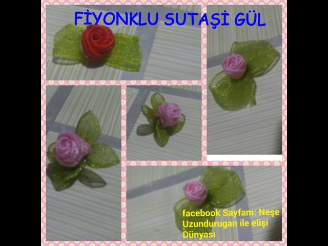 SutaşıFİYONK ÜZERİNE SUTAŞI GÜL YAPIMIOrganze Kurdele oyalarıForex flower,health flower