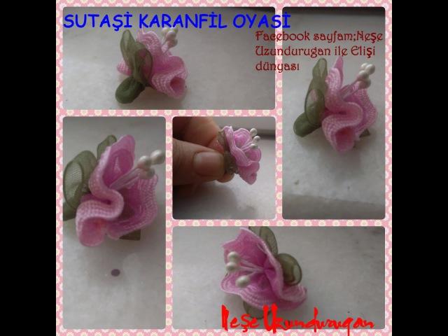 SutaşıSUTAŞI KARANFİL ÇİÇEĞİOrganze Kurdele oyalarıForex flower,health flower,holiday flower,