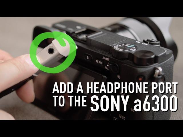 Як підключити навушники до Sony a6300