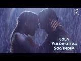 Lola Yuldasheva - Sogindim | Лола Юлдашева - Согиндим