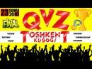 QVZ - Toshkent kubogi (FINAL 2010) | КВЗ - Тошкент кубоги (ФИНАЛ 2010)