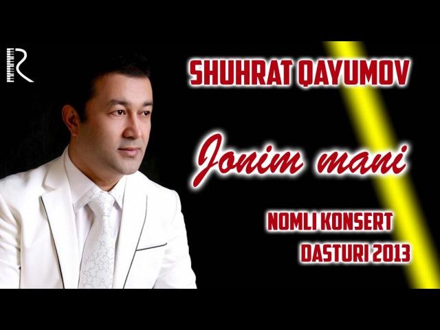 Shuhrat Qayumov - Jonim mani nomli konsert dasturi 2013