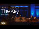 Sami Yusuf - The Key Live In Concert 2015