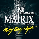 Matrix - Party Every Night (Club Mix)