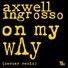Axwell /\ Ingrosso, Axwell, Sebastian Ingrosso - On My Way