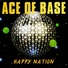 Ace Of Base - Happy Nation (80е - 90е)