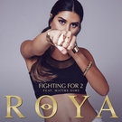 Roya feat. Maître Gims - Fighting For 2