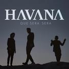 Havana - Que sera, sera