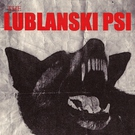 Lublanski Psi - In God We Trust