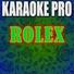 Karaoke Pro - Rolex (Originally Performed by Ayo & Teo)