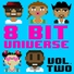 8-Bit Universe - Turn Down for What