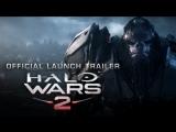 Halo Wars 2 —трейлер запуска