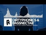 Dirtyphonics &amp Bassnectar - Watch Out (feat. Ragga Twins) Monstercat Release