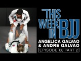 Angelica and Andre Galvao This Week in BJJ Episode 68 Part 2 of 2