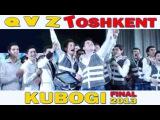 QVZ - Toshkent kubogi (FINAL 2013)   КВЗ - Тошкент кубоги (ФИНАЛ 2013)