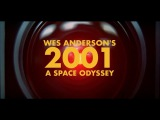 Wes Anderson's 2001 A Space Odyssey