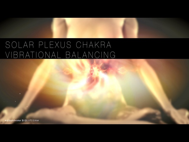 ॐ 3 - Solar Plexus ChaKra ACTIVATION. Element FIREॐ