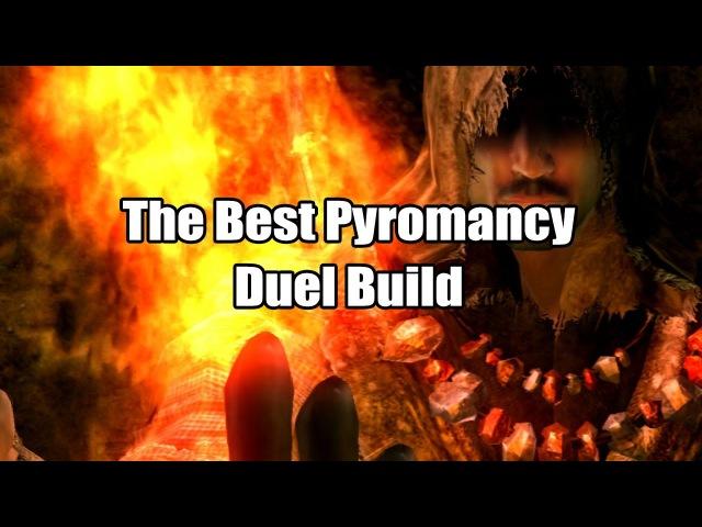 The Best Pyromancy Duel Build - Dark Souls III