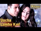Uncha Lamba Kad Song  Welcome  Anand Raj Anand  Akshay Kumar, Anil Kapoor, Katrina Kaif  HD