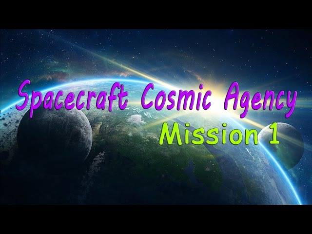 Spacecraft Cosmic Agency Mission 1