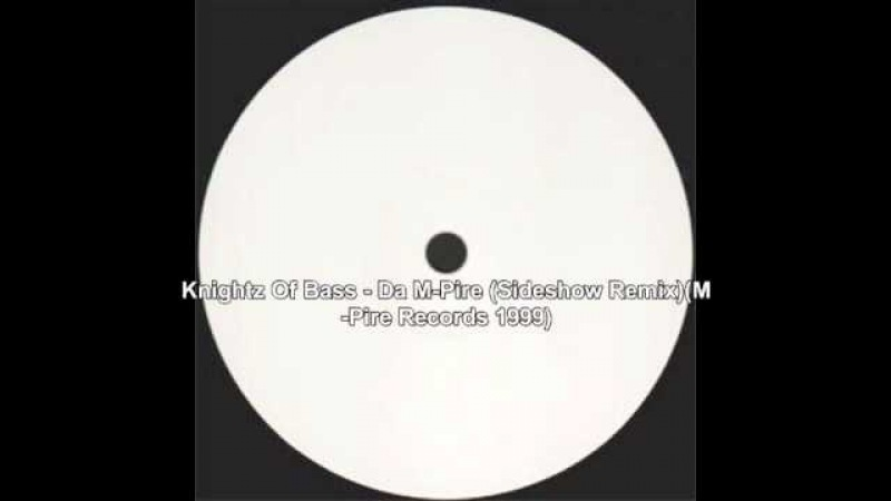 Knightz Of Bass - Da M-Pire (Sideshow Remix)(M-Pire Records 1999)