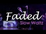 SLOW WALTZ  Dj Ice ft Lenna - Faded (orig. Alan Walker) (29 BPM)