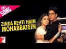 Zinda Rehti Hain Mohabbatein Full Song Mohabbatein Shah Rukh Khan Aishwarya Rai Lata